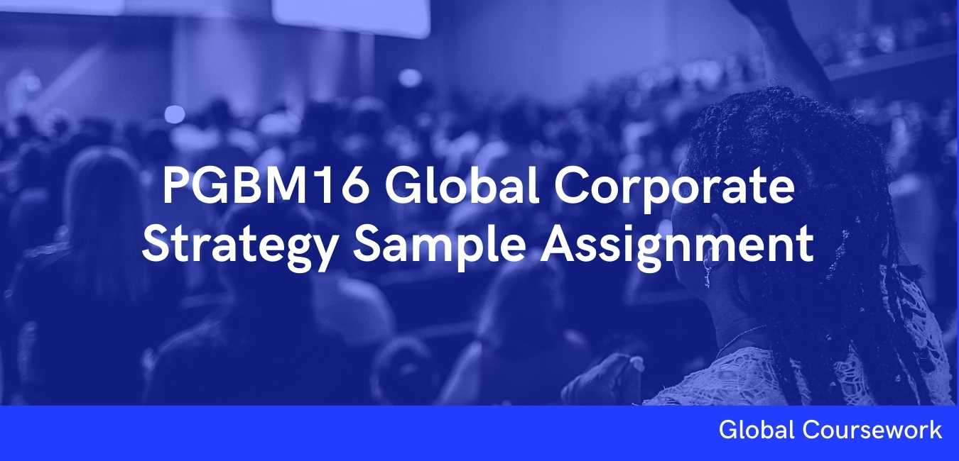 PGBM16 Global Corporate Strategy Sample Assignment