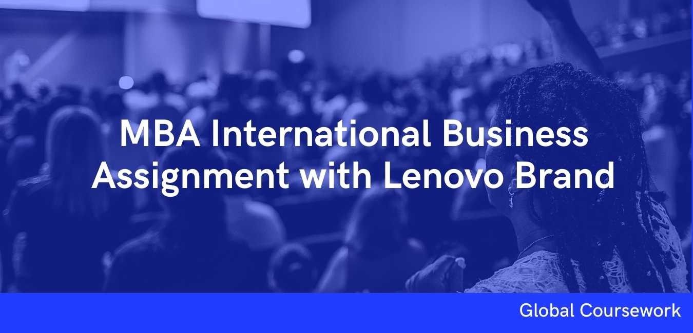 MBA International Business Assignment with Lenovo Brand