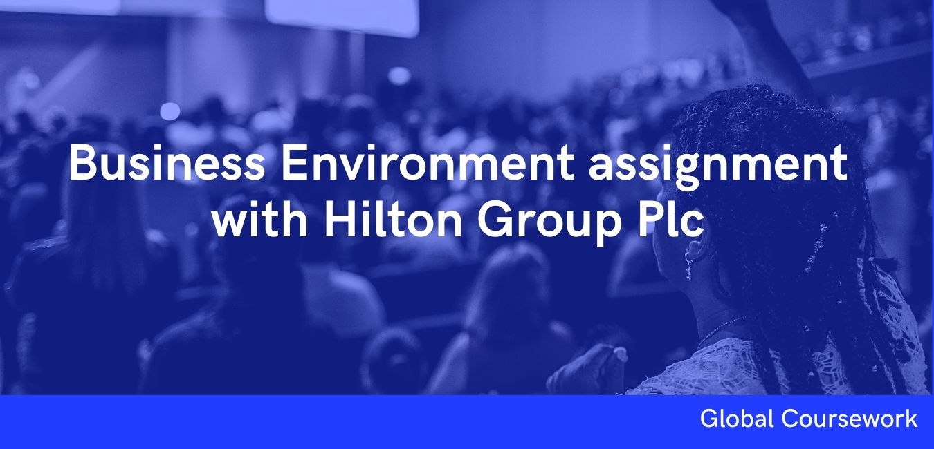 Business Environment assignment with Hilton Group Plc