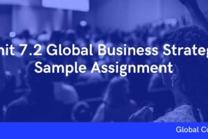 Unit 7.2 Global Business Strategy Sample Assignment