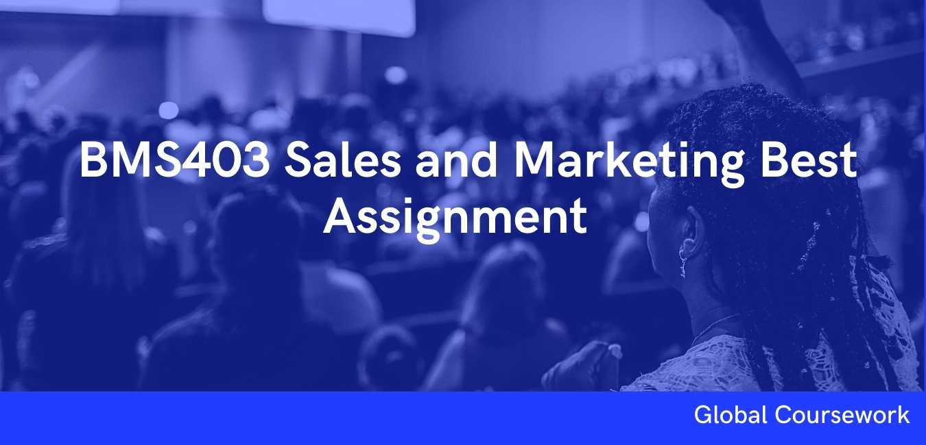 BMS403 Sales and Marketing Best Assignment