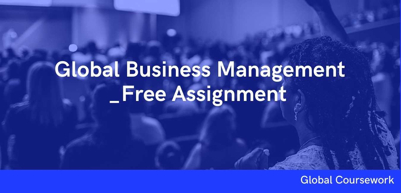 Global Business Management _Free Assignment