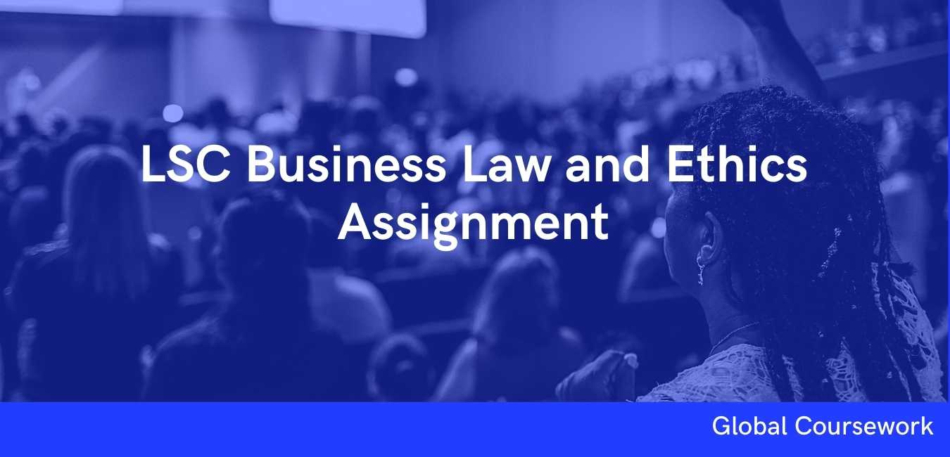LSC Business Law and Ethics Assignment