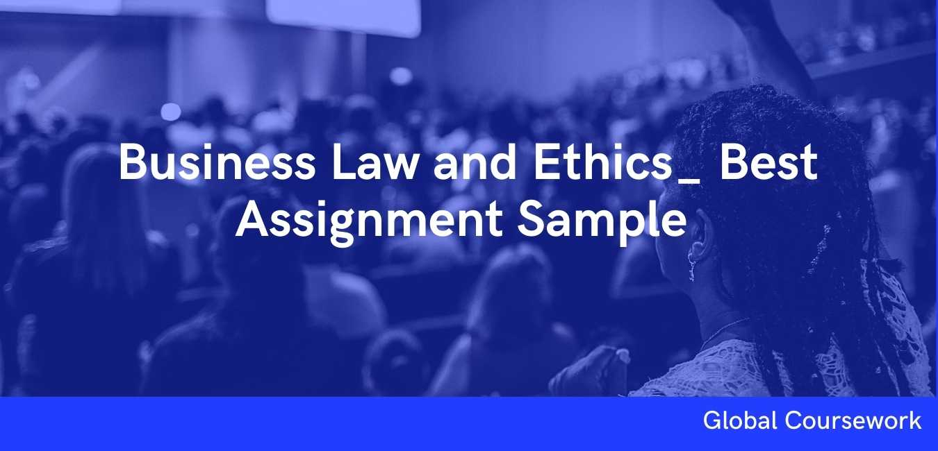 Business Law and Ethics_ Best Assignment Sample
