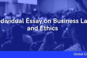 Individual Essay on Business Law and Ethics