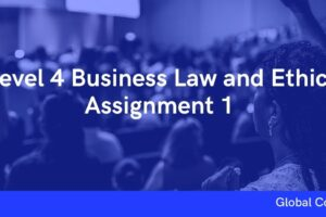 Level 4 Business Law and Ethics Assignment 1