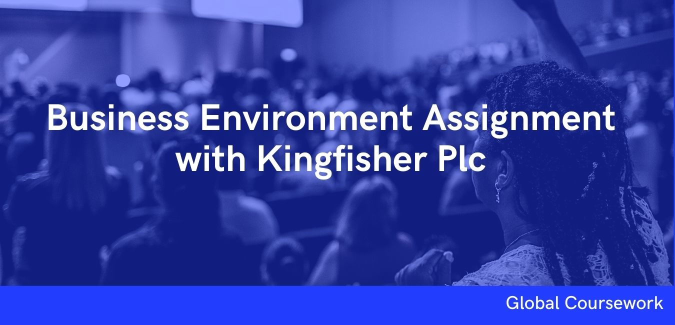 Business Environment Assignment with Kingfisher Plc