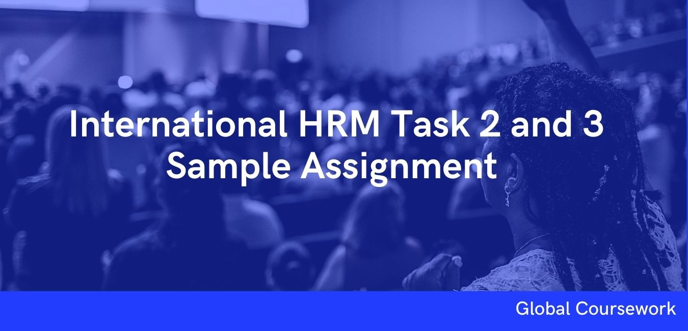 International HRM Task 2 and 3 Sample Assignment