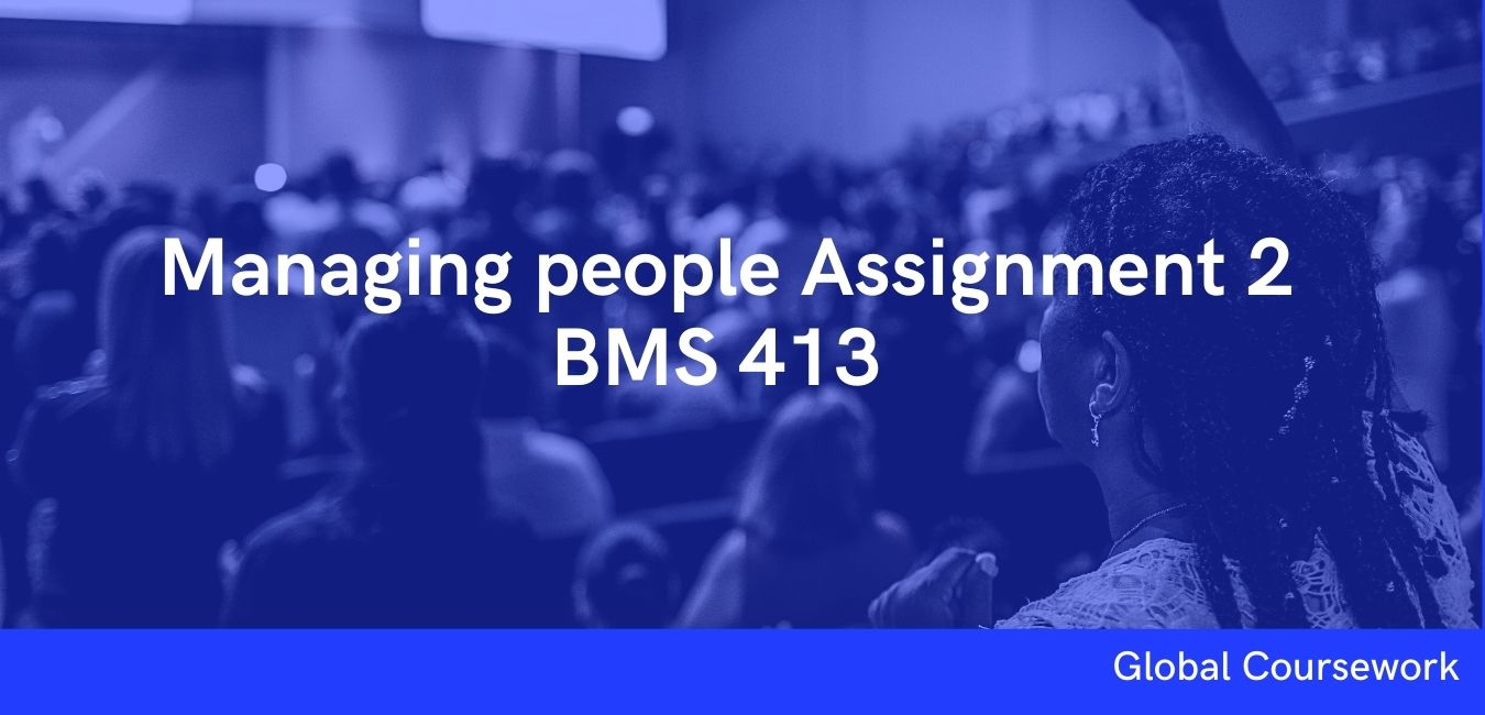 Managing people Assignment 2 BMS 413 (GC01894)