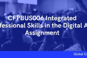 CFPBUS006 Integrated Professional Skills in the Digital Age Assignment