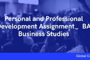 Personal and Professional Development Assignment_ BA Business Studies