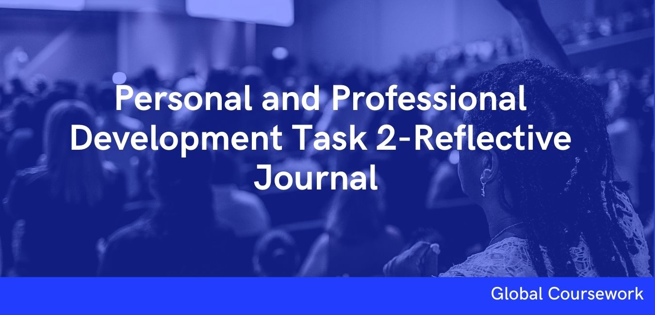 Personal and Professional Development Task 2-Reflective Journal