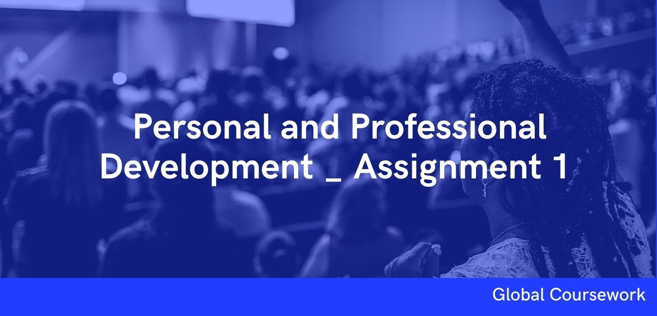 Personal and Professional Development _ Assignment 1