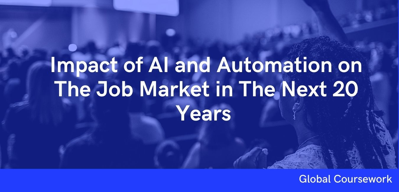 Impact of AI and Automation on The Job Market in The Next 20 Years
