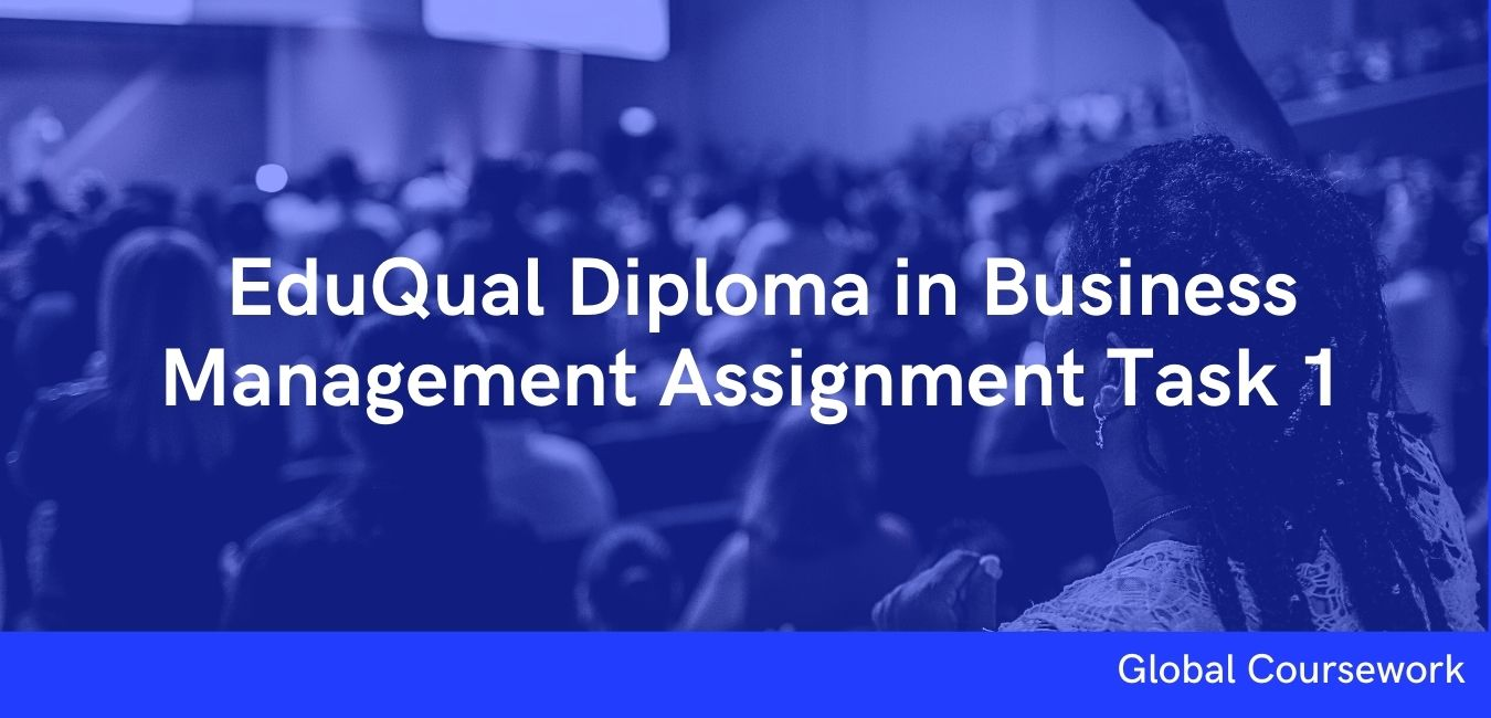 EduQual Diploma in Business Management Assignment Task 1