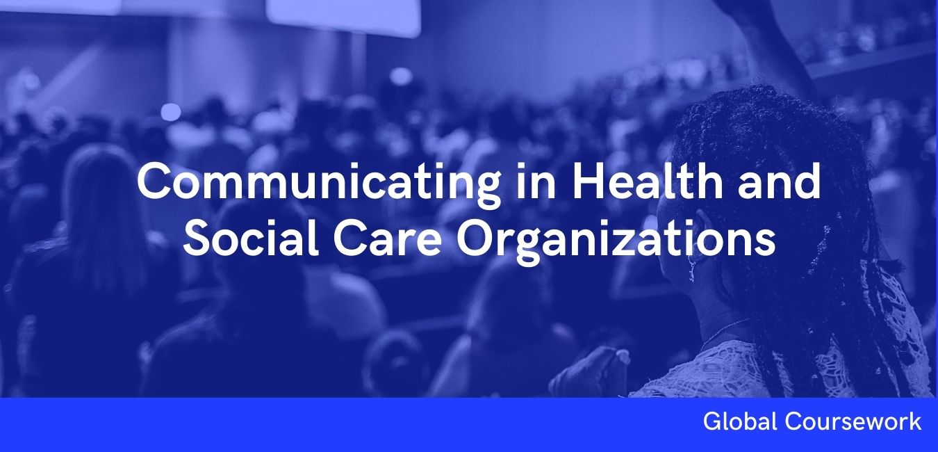 Communicating in Health and Social Care Organizations