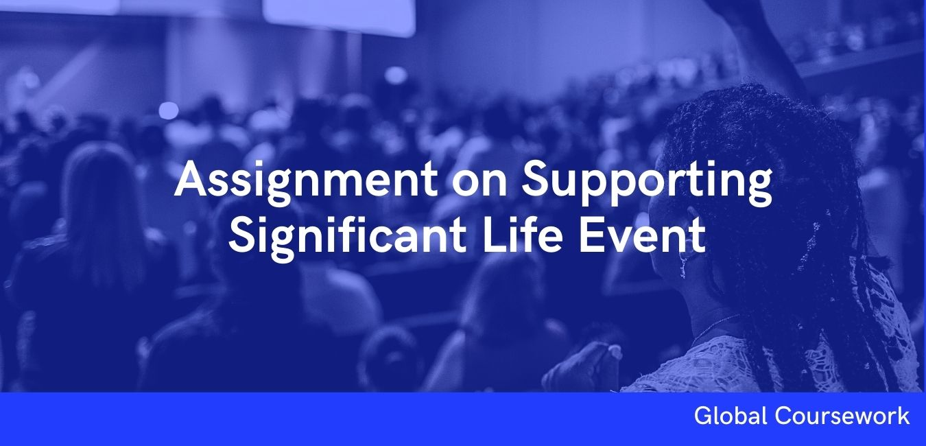 Assignment on Supporting Significant Life Event