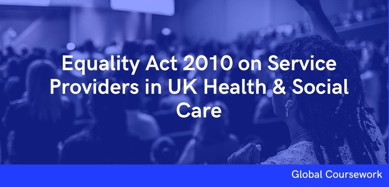 Equality Act 2010 on Service Providers in UK Health & Social Care