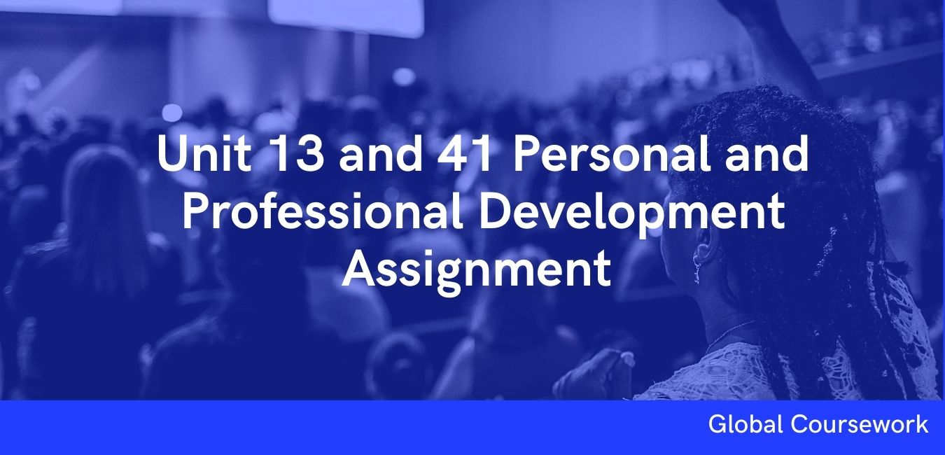 Unit 13 and 41 Personal and Professional Development Assignment