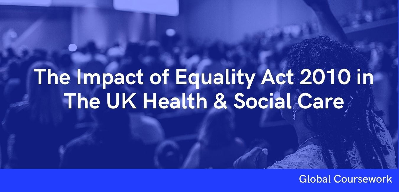 The Impact of Equality Act 2010 in The UK Health & Social Care
