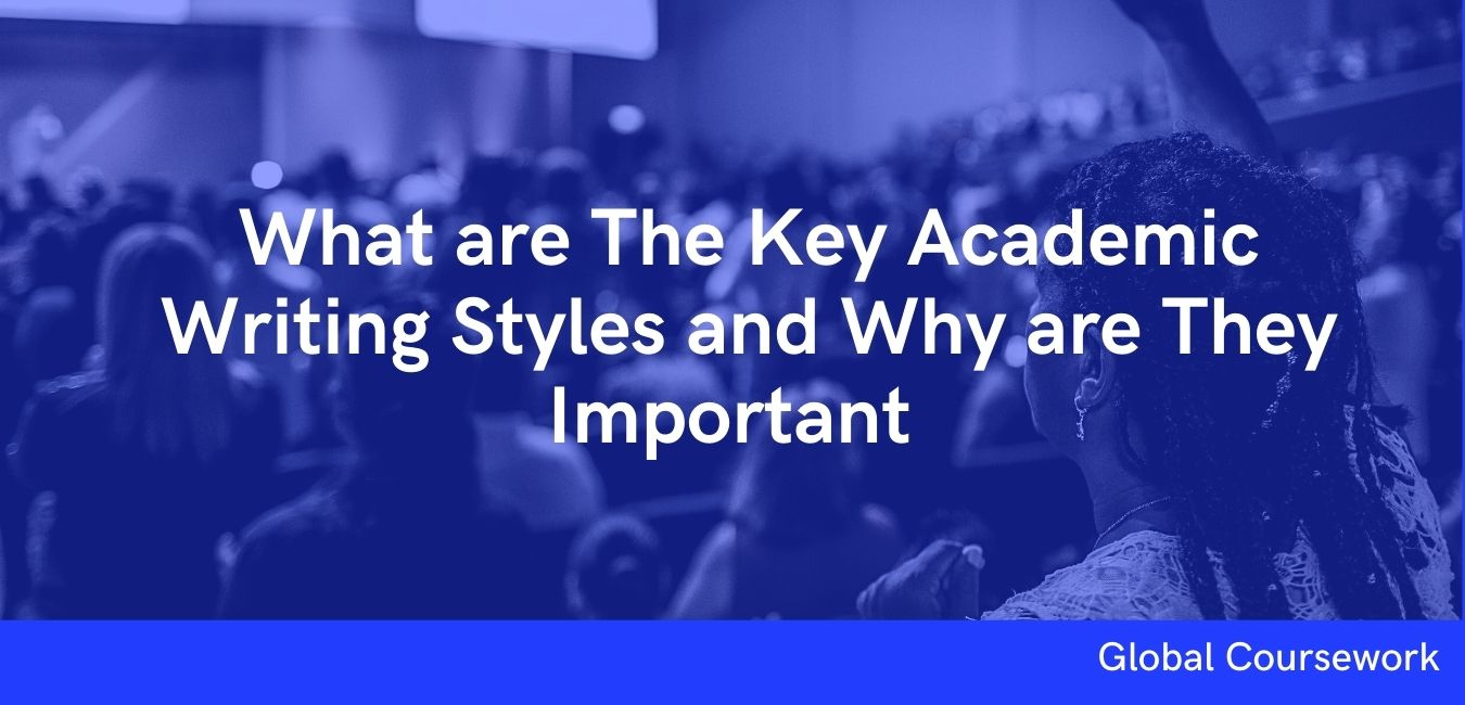 What are The Key Academic Writing Styles and Why are They Important