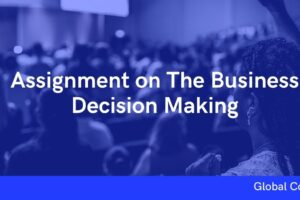 Assignment on The Business Decision Making