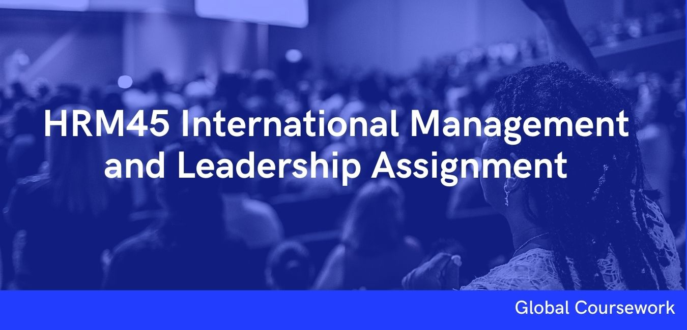 HRM45 International Management and Leadership Assignment