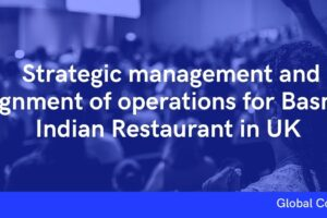 Strategic management and alignment of operations for Basmati Indian Restaurant in UK